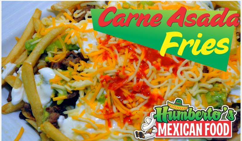 Humbertos Mexican Food Home Of The Carne Asada Fries